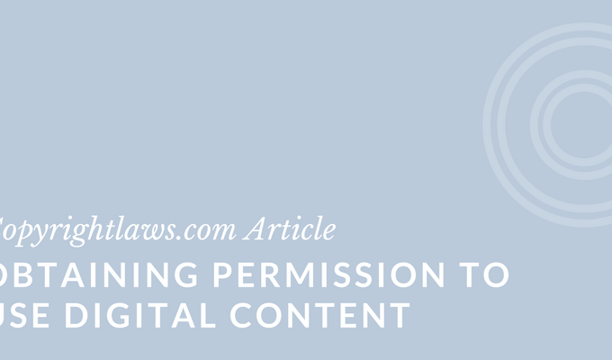 Obtaining Copyright Permission to Use Digital and Online Content