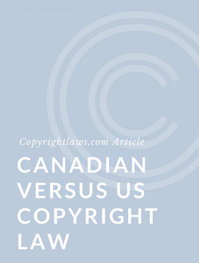Canadian versus U.S. Copyright Law