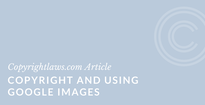 Tips on legally using images found through Google searches