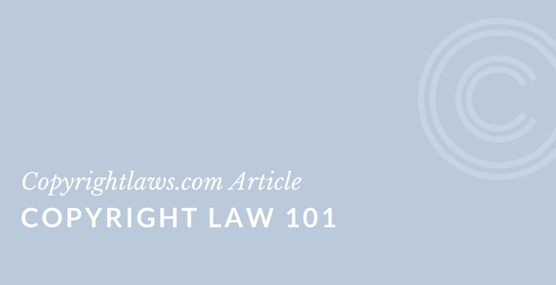 Copyright law 101 is a primer on the intellectual property area of copyright law