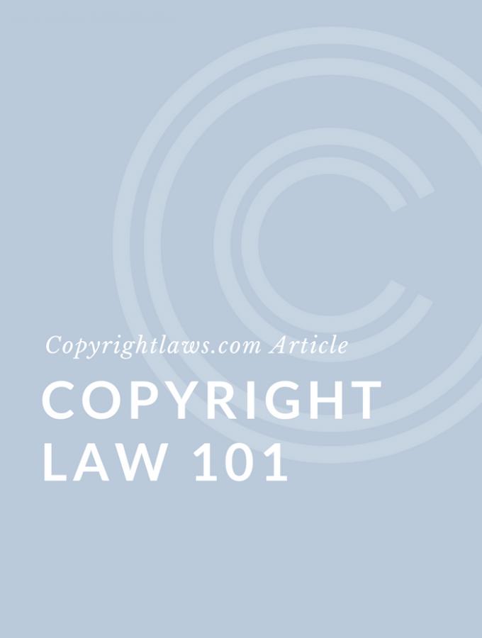 Copyright Law 101