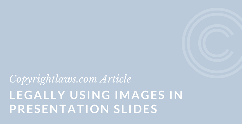legally using images in presentation slides