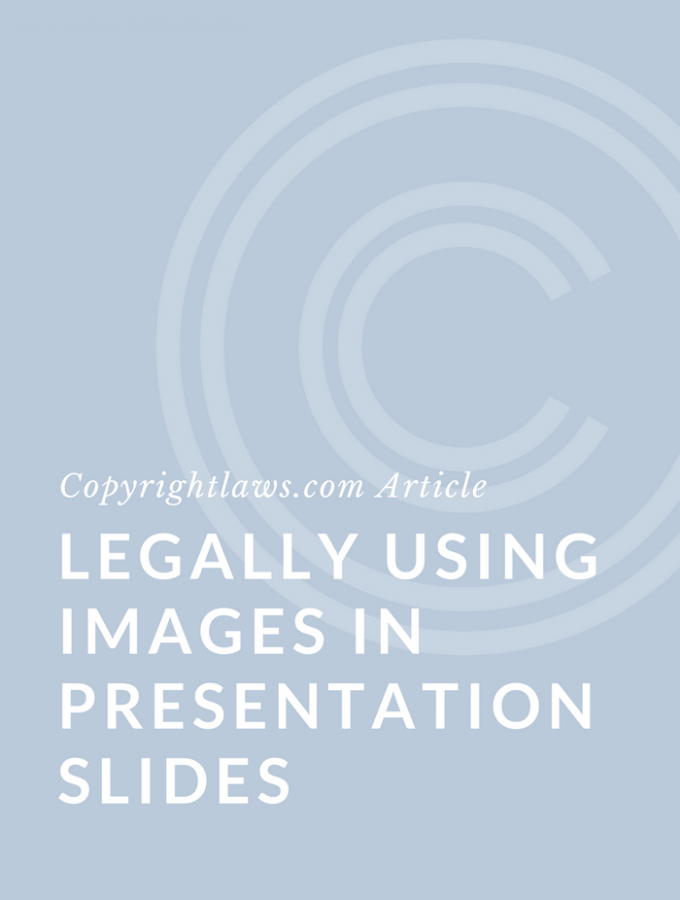 Copyright Law and Legally Using Images in Slide Presentations
