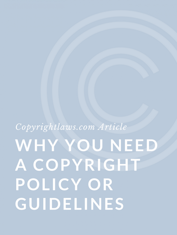 Why You Need A Copyright Policy or Guidelines