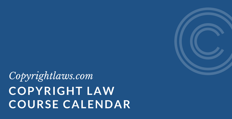 Schedule of upcoming copyright law courses
