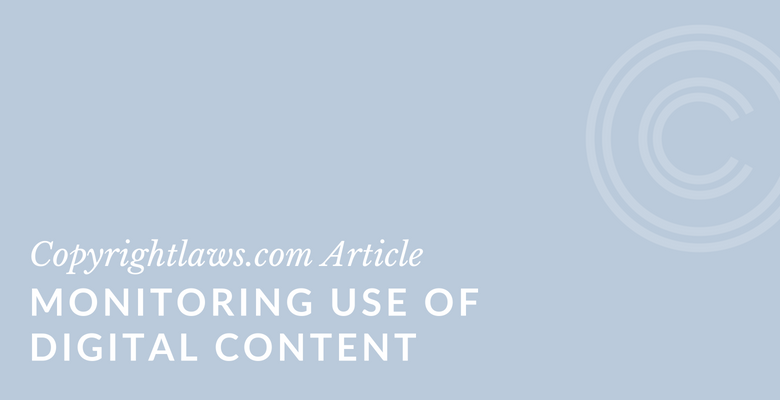 Monitoring Use of Digital Content ❘ Copyrightlaws.com