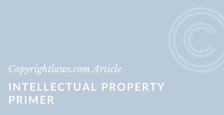 Intellectual Property Primer ❘ Copyrightlaws.com