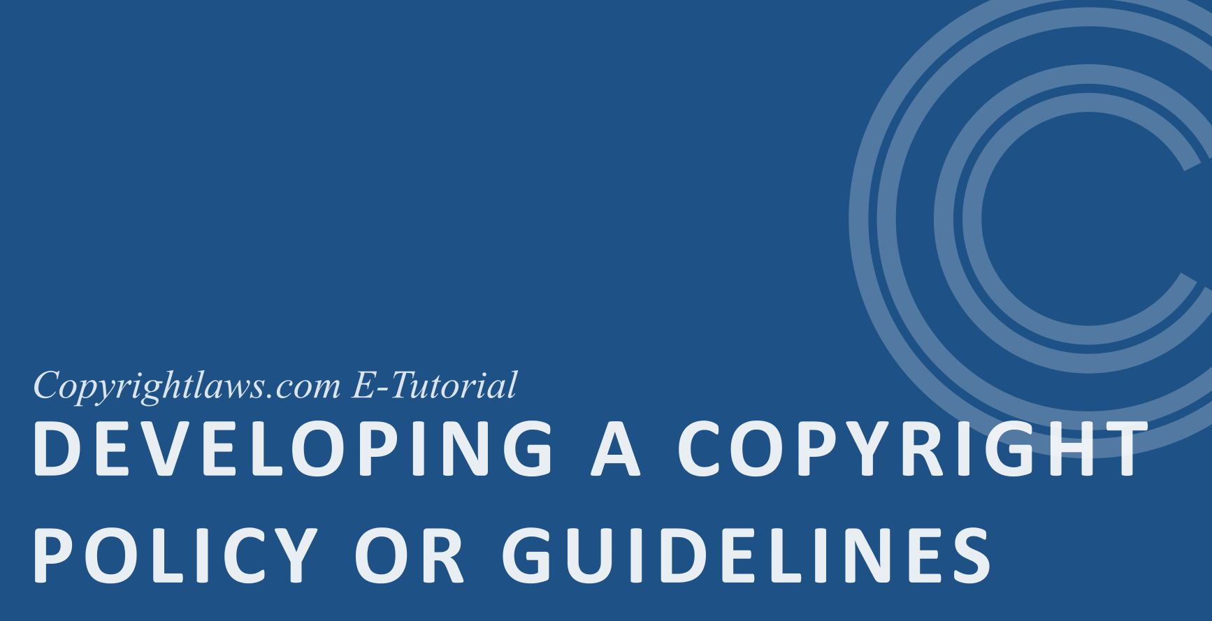 Online copyright course on writing a copyright policy, guidelines or best practices