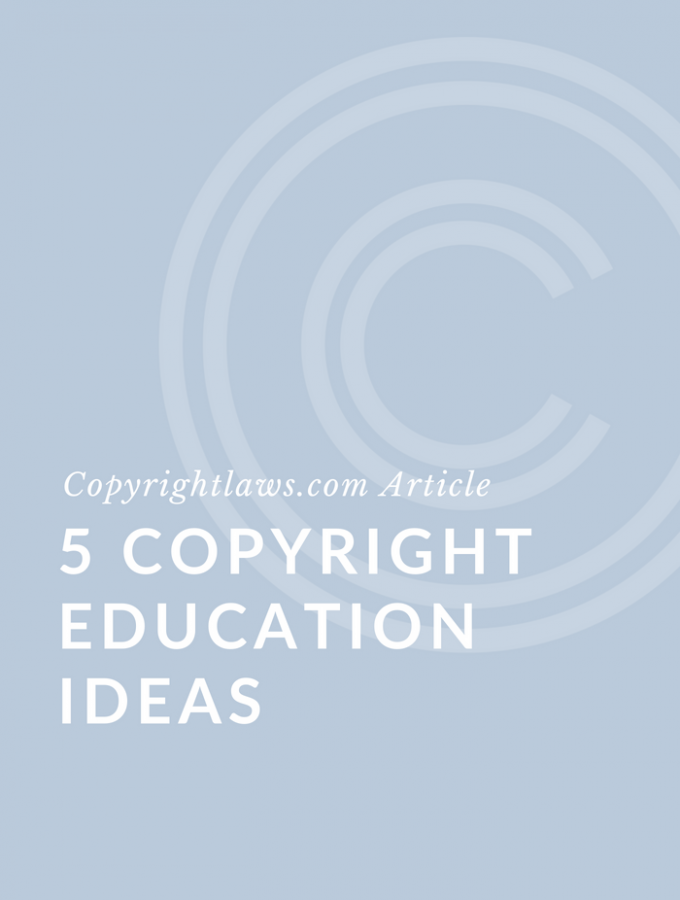 5 Copyright Education Ideas To Implement Today