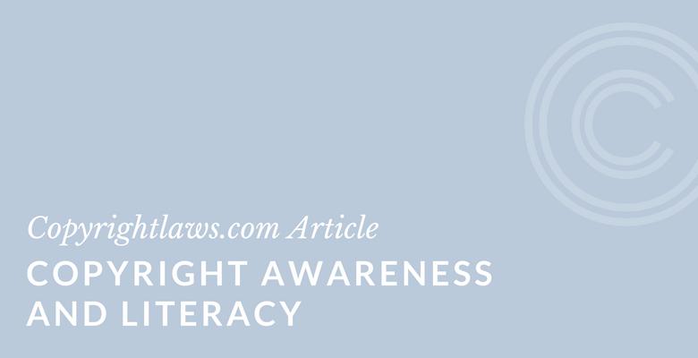 Copyright Awareness and Literacy