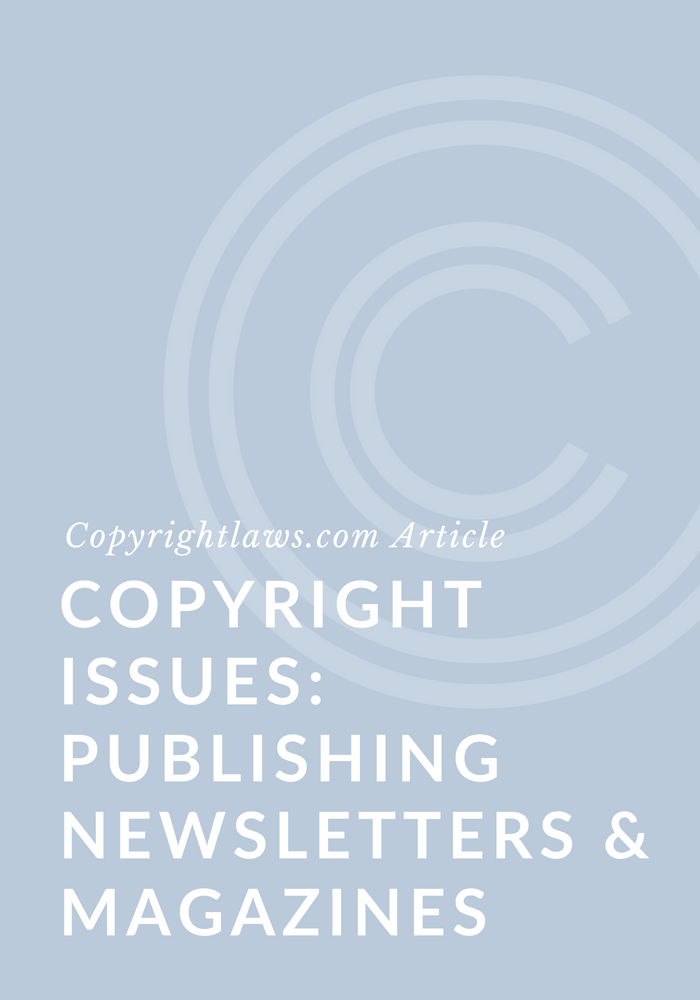 Copyright Issues When Publishing Newsletters and Magazines