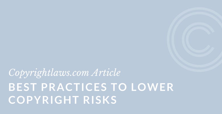 Follow these tips to lower your copyright risks