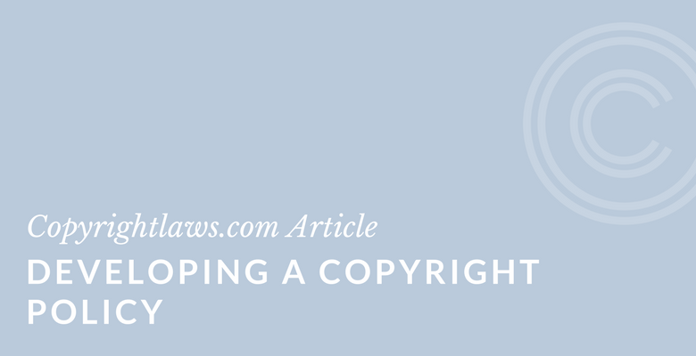 Tips on writing your copyright compliance policy