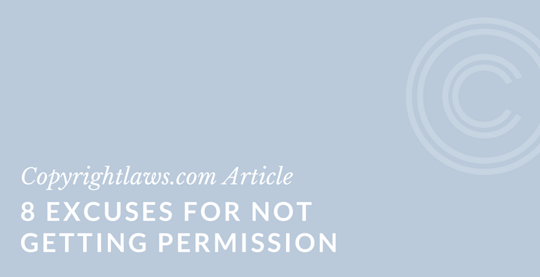 8 excuses for not getting copyright permissions