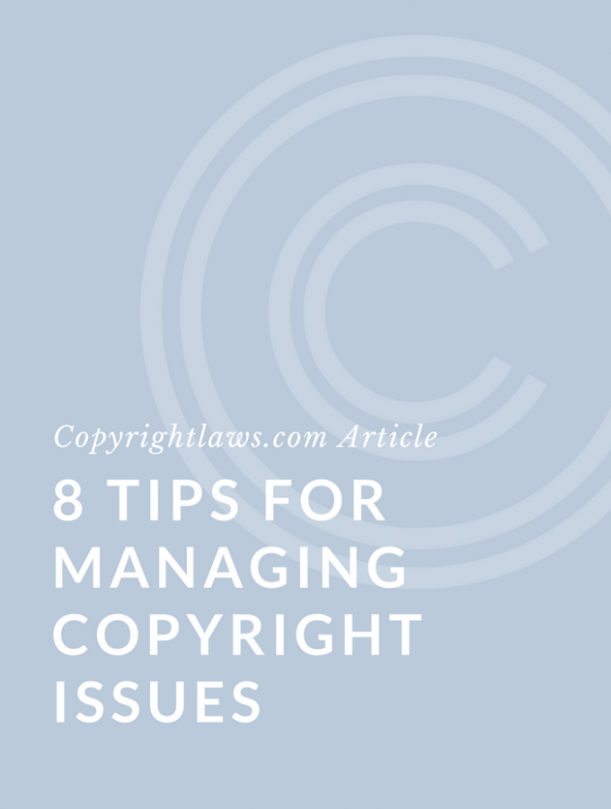 8 Tips for Managing Copyright Issues