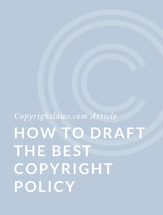 How to Draft the Best Copyright Policy