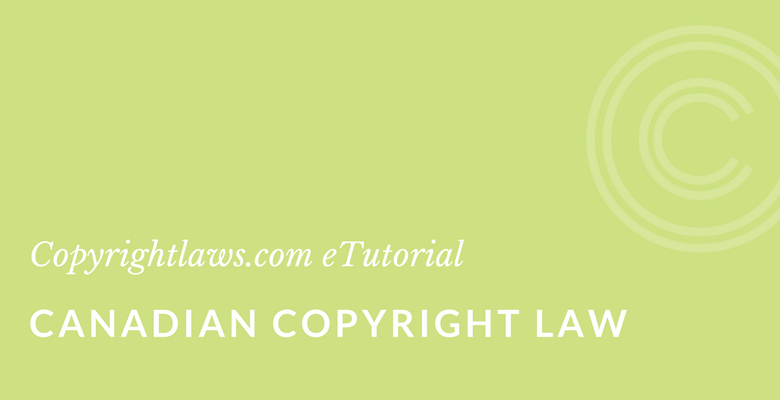 This Canadian copyright law online course will teach you the key concepts of Canadian copyright law.