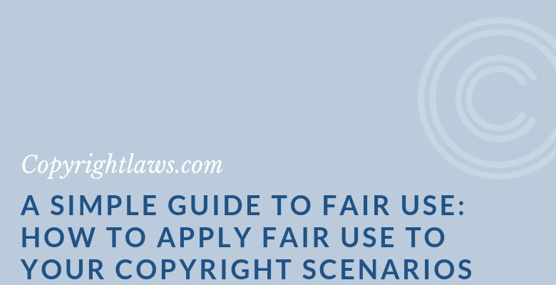 Graphic image for A Simple Guide to Fair Use: How to Apply Fair Use to Your Copyright Scenarios