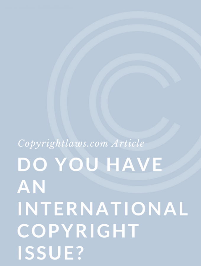 Do You Have an International Copyright Issue?