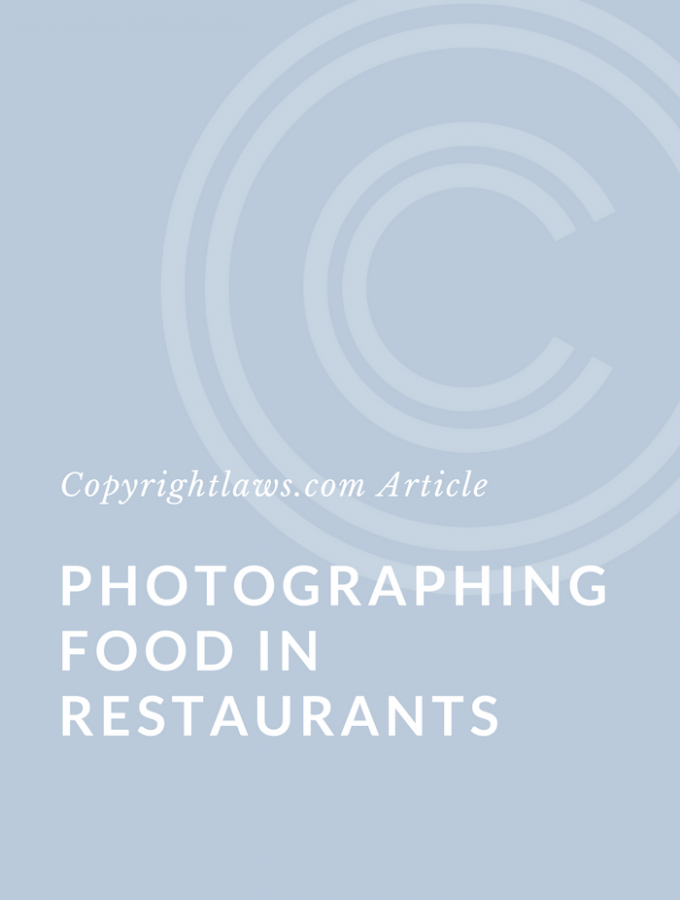 Copyright + Food: Photographing Food in Restaurants
