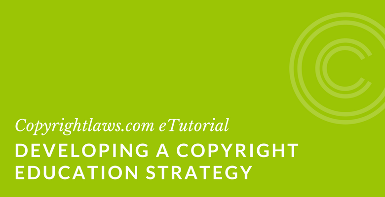 Developing A Copyright Education Strategy