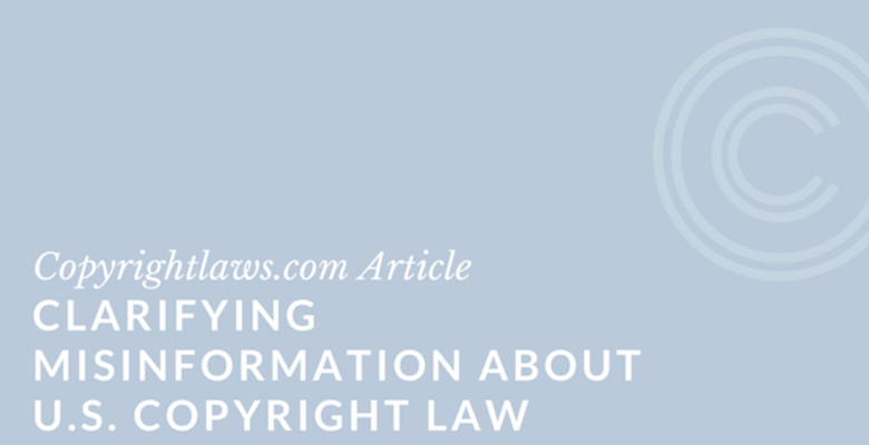 Clarifying Misinformation about U.S. Copyright Law