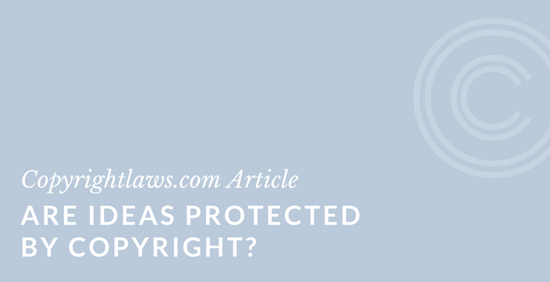Are ideas protected by copyright?