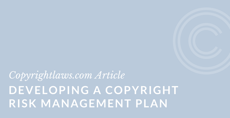 Developing a copyright risk management plan