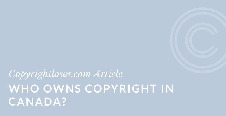 Copyright ownership in Canada