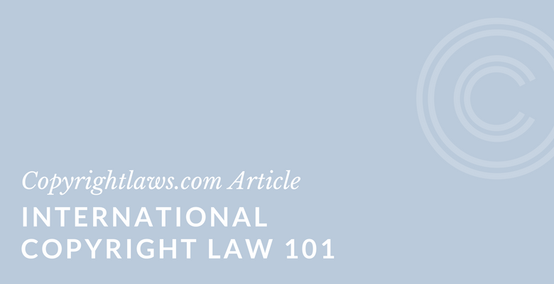International copyright law primer