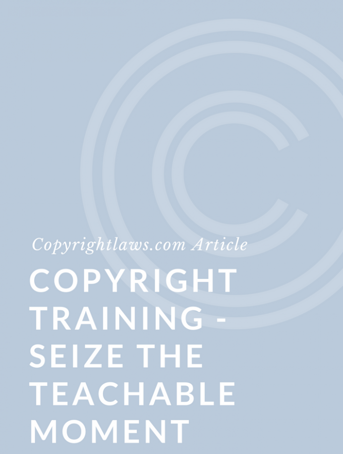 Copyright Training — Seize the Teachable Moment