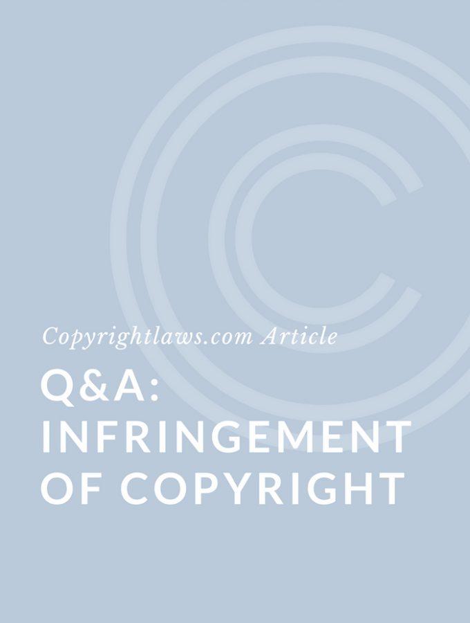 Q&A:  Copyright Infringement