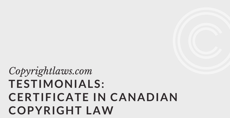 Testimonials Certificate in Canadian Copyright Law