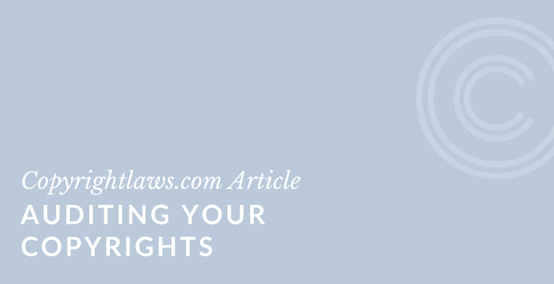 Auditing Your Copyrights ❘ Copyrightlaws.com