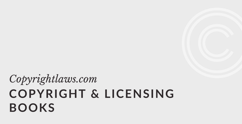 Copyright & Licensing Books ❘ Copyrightlaws.com