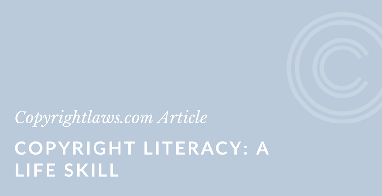 Copyright Literacy ❘ Copyrightlaws.com