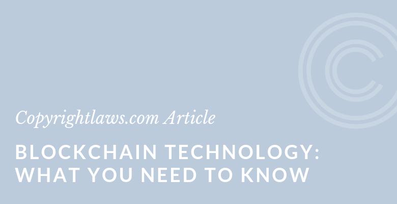Blockchain Technology ❘ Copyrightlaws.com