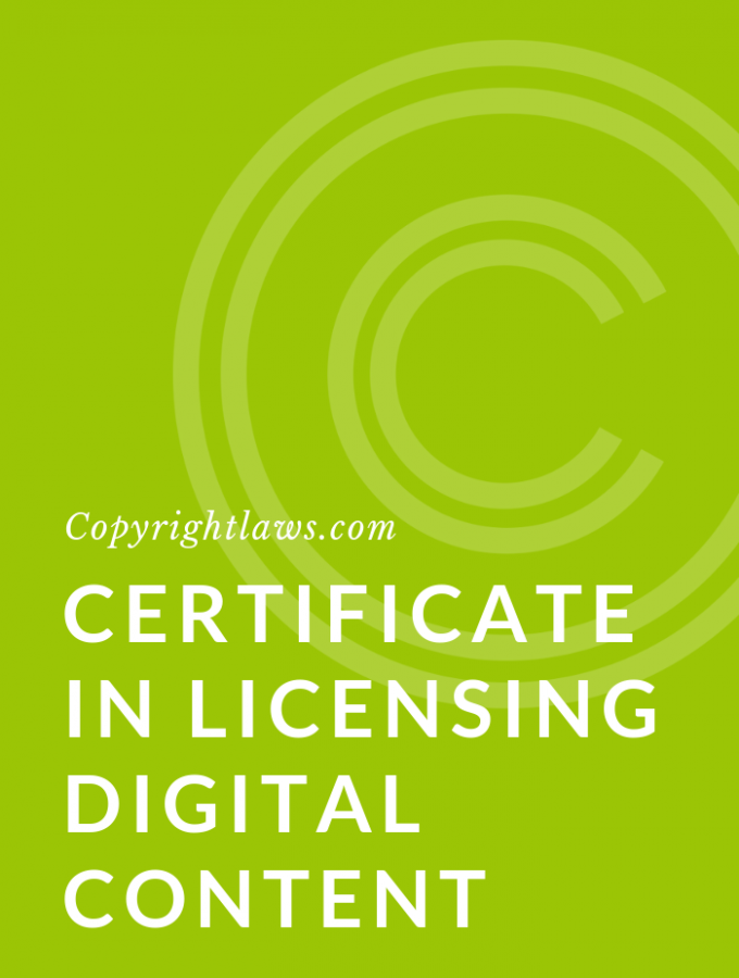 Certificate in Licensing Digital Content ❘ Copyrightlaws.com