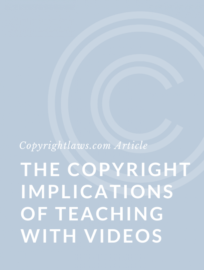 The Copyright Implications of Teaching with Videos