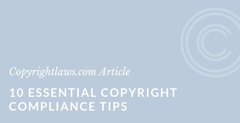 Graphic Image for 10 Essential Copyright Compliance Tips