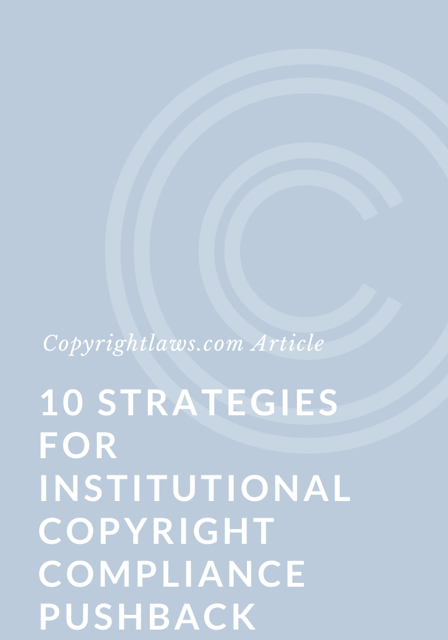 10 Strategies for Institutional Copyright Compliance Pushback